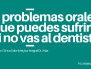 5 problemos orales si no vas al dentista